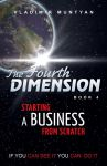 The Fourth Dimension 4. Starting a Business from Scratch